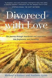 bokomslag Divorced with Love: Our Journey Through Heartbreak and Separation Into Forgiveness and Friendship