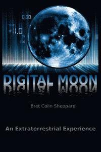 bokomslag Digital Moon: An Extraterrestrial Experience