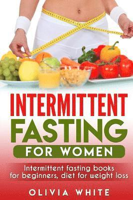 bokomslag Intermittent Fasting for Women: Intermittent Fasting Books for Beginners, Diet for Weight Loss