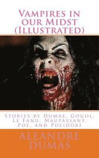 bokomslag Vampires in our Midst (Illustrated): Stories by Dumas, Gogol, Le Fanu, Maupassant, Poe, and Polidori
