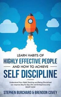 bokomslag Learn Habits of Highly Effective People and How to Achieve Self Discipline