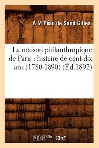 bokomslag La Maison Philanthropique de Paris
