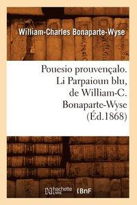 bokomslag Pouesio prouvencalo. Li Parpaioun blu, de William-C. Bonaparte-Wyse (Ed.1868)