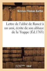 bokomslag Lettre de l'Abbe de Rance A Un Ami, Ecrite de Son Abbaye de la Trappe