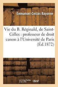 bokomslag Vie Du B. R�ginald, de Saint-Gilles