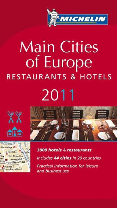 bokomslag Main Cities of Europe 2011 Michelin : Hotell och restaurangguide