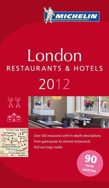 bokomslag London 2012 Michelin : Hotell och restaurangguide