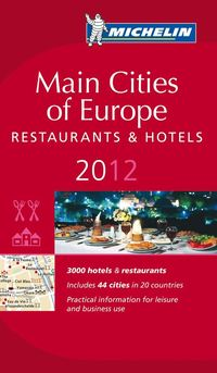 Main Cities of Europe 2012 MICHELIN : Hotell och restaurangguide