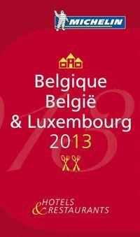 Belgique & Luxembourg 2013 MICHELIN : Hotell och restaurangguide
