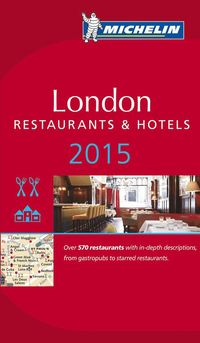 London 2015 Michelin : Hotell och restaurangguide