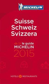 Suisse 2015 : Hotell och restaurangguide