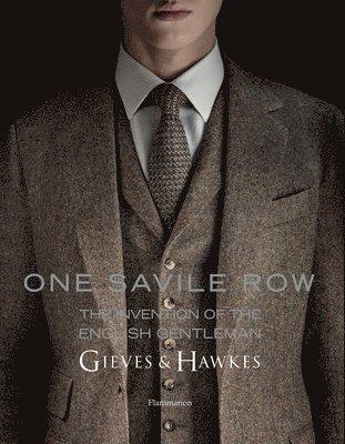 bokomslag One Savile Row: The Invention of the English Gentleman