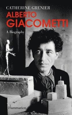 bokomslag Alberto Giacometti: A Biography