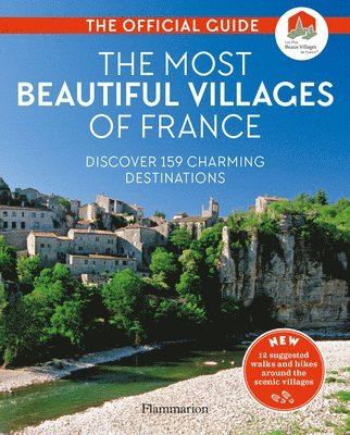 bokomslag The Most Beautiful Villages of France: The Official Guide
