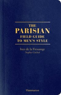 bokomslag The Parisian Field Guide to Men's Style