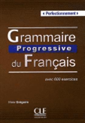 bokomslag Grammaire Progressive du Français - Avec 600 exercices (perfectionnement)