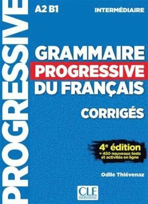 bokomslag Grammaire progressive du français A2-B1 Intermédiaire - Corrigés, + 450 nouveaux tests et activités en ligne
