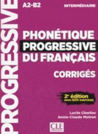 bokomslag Phonétique progressive du français intermédiaire A2-B2 - Corrigés avec 600 exercices