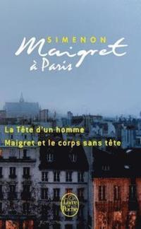 Maigret à paris : la tête d'un homme / maigret et le corps