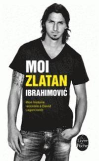 bokomslag Moi, Zlatan Ibrahimovic. Mon histoire racontee a David Lagercrantz