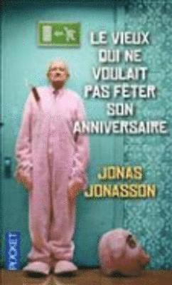 bokomslag Le Vieux Qui NE Voulait Pas Feter Son Anniversaire