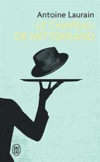 bokomslag Le chapeau de Mitterrand