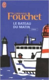 bokomslag Le Bateau Du Matin