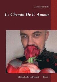bokomslag Le Chemin De L' Amour