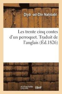 bokomslag Les Trente Cinq Contes d'Un Perroquet. Traduit de l'Anglais