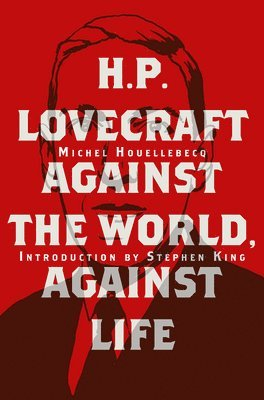 "bokomslag H. P. Lovecraft:Against the World, Against Life: ""Against the World, Against Life"""