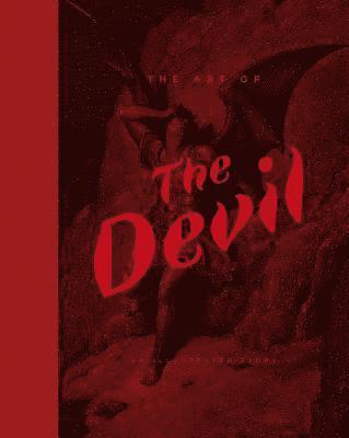 bokomslag Art of the Devil, The:An Illustrated History: An Illustrated History