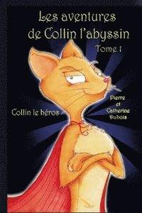 bokomslag Les aventures de Collin l'abyssin Tome 1: Collin le héros
