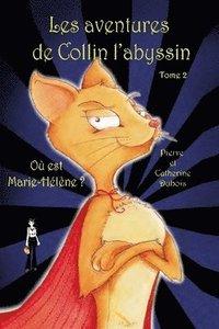 bokomslag Les aventures de Collin l'abyssin Tome 2: Où est Marie-Hélène