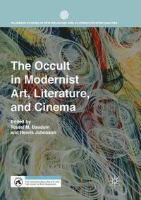 bokomslag The Occult in Modernist Art, Literature, and Cinema