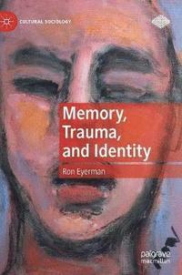 bokomslag Memory, Trauma, and Identity