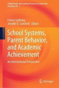 bokomslag School Systems, Parent Behavior, and Academic Achievement