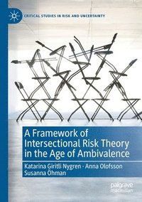 bokomslag A Framework of Intersectional Risk Theory in the Age of Ambivalence