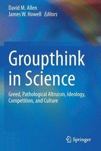 bokomslag Groupthink in Science