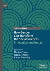 bokomslag How Gender Can Transform the Social Sciences