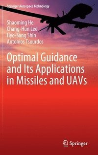 bokomslag Optimal Guidance and Its Applications in Missiles and UAVs