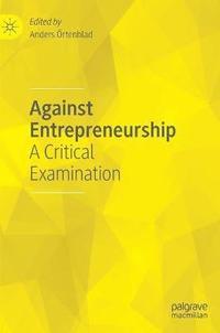 bokomslag Against Entrepreneurship