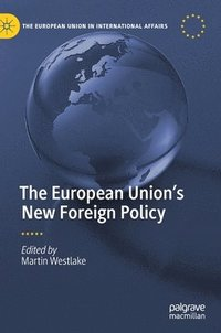 bokomslag The European Union's New Foreign Policy