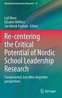 bokomslag Re-centering the Critical Potential of Nordic School Leadership Research