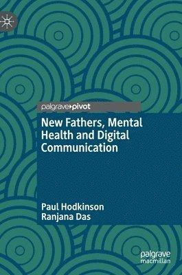 bokomslag New Fathers, Mental Health and Digital Communication