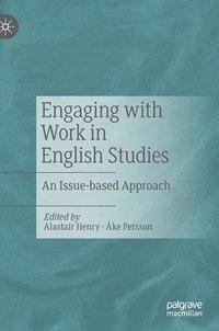 bokomslag Engaging with Work in English Studies