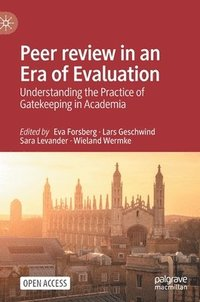 bokomslag Peer review in an Era of Evaluation