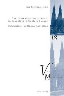 bokomslag The Dissemination of Music in Seventeenth-Century Europe