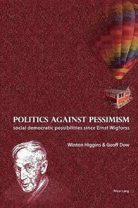 bokomslag Politics against pessimism