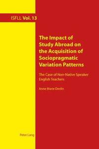 bokomslag The Impact of Study Abroad on the Acquisition of Sociopragmatic Variation Patterns