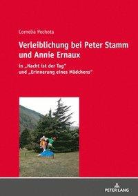 bokomslag Verleiblichung Bei Peter Stamm Und Annie Ernaux